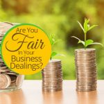 Are You Fair In Your Business Dealings?