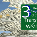 3 Key Components of the Transfer of Wealth