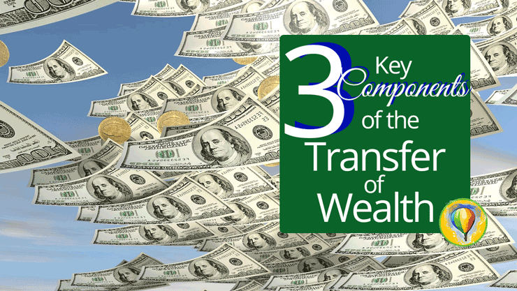 3 Key Components of the Transfer of Wealth | by Jamie Rohrbaugh | OverNotUnder.com