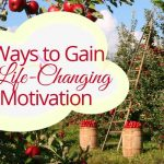 3 Ways to Gain Life-Changing Motivation