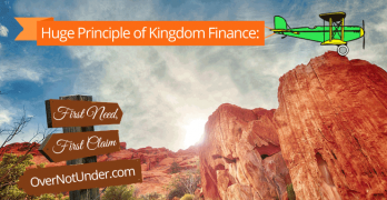 Huge Principle of Kingdom Finance: First Need, First Claim