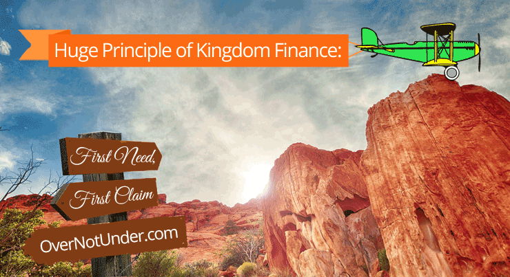 Huge Principle of Kingdom Finance: First Need, First Claim | by Jamie Rohrbaugh | OverNotUnder.com