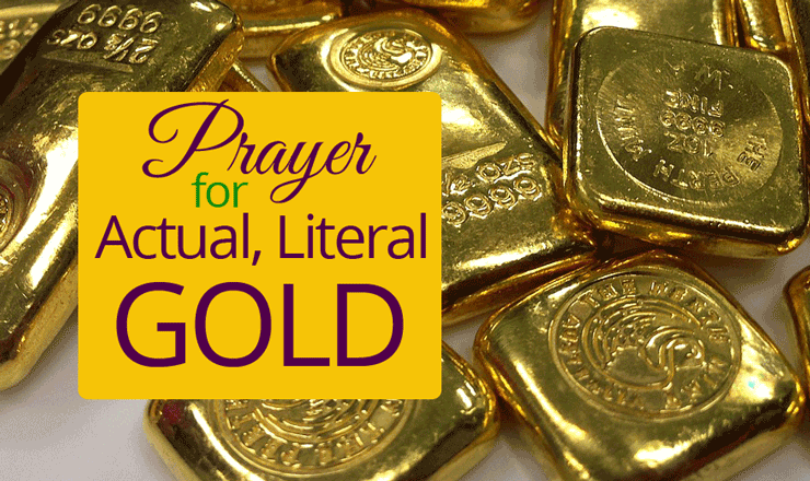 Prayer for Actual, Literal Gold | by Jamie Rohrbaugh | OverNotUnder.com