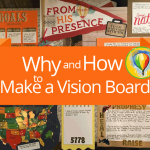 Why and How To Make a Vision Board