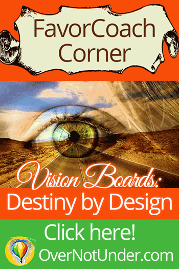 FavorCoach Corner: Vision Boards: Destiny by Design! Guest post by Maria Bankston | OverNotUnder.com