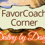Favor Coach Corner: Destiny by Design