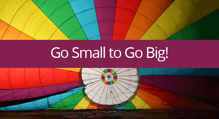 Go Small to Go Big | by Jamie Rohrbaugh | OverNotUnder.com