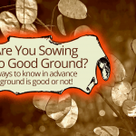 Are You Sowing Into Good Ground? 3 Ways to Know In Advance | by Jamie Rohrbaugh | OverNotUnder.com