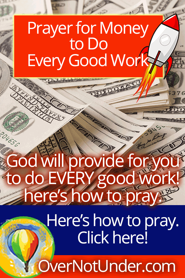 Prayer for Money to Do Every Good Work | Jamie Rohrbaugh | FromHisPresence.com